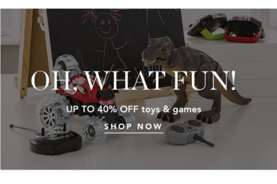 OH, WHAT FUN! UP TO 40% OFF toys & games | SHOP NOW