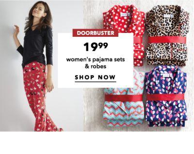 DOORBUSTER   19.99 women's pajama sets & robes   SHOP NOW