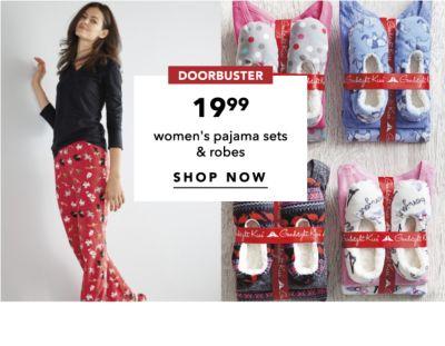 DOORBUSTER | 19.99 women's pajama sets & robes | SHOP NOW