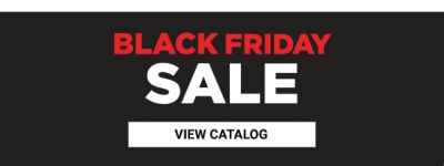 Black Friday Sale. View Catalog.