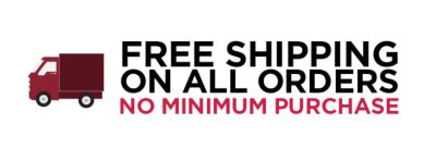 FREE SHIPPING ON ALL ORDERS NO MINIMUM PURCHASE