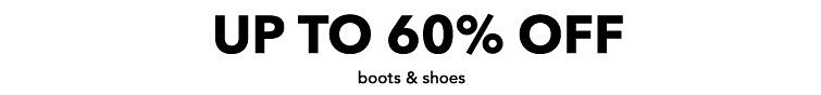 Up To 60% Off shoes & boots