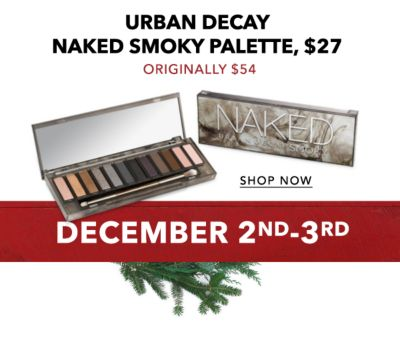 URBAN DECAY NAKED SMOKY PALETTE, $27 ORIGINALLY $54 | SHOP NOW | DECEMBER 2ND-3RD