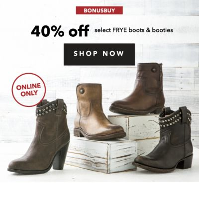 BONUSBUY | 40% off select FRYE boots & booties | SHOP NOW | ONLINE ONLY