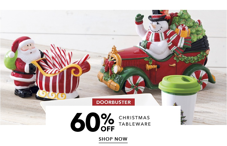 DoorBuster60% off christmas tableware | shop now
