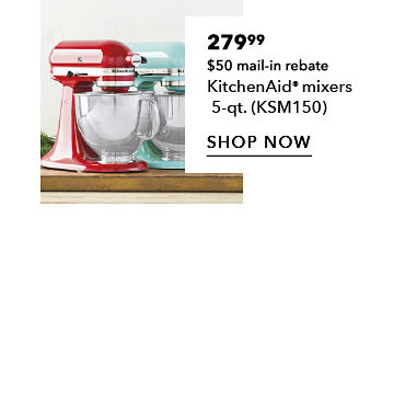279.99 after $50 mail-in rebate | KitchenAid Mixer | shop now