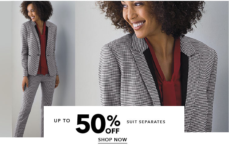Up to 50% Off Suit Seperates - SHOP NOW