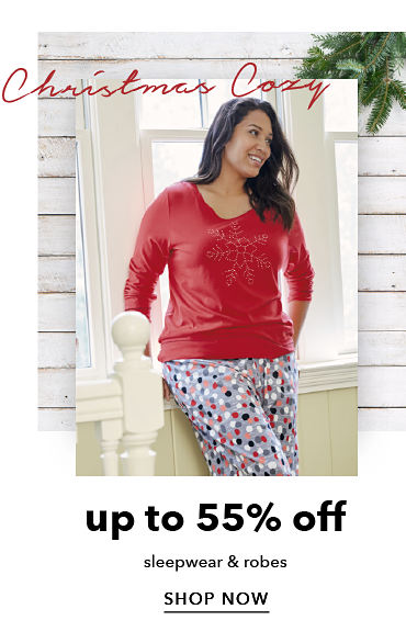 up to 55% off sleepwear & robes - SHOP NOW