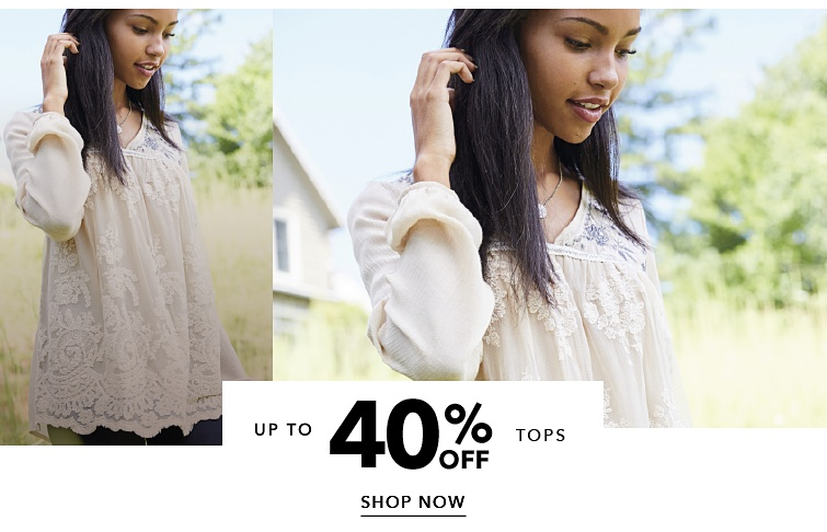Up to 40 percent off Tops. Shop Now.