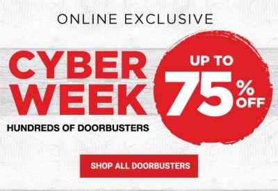 Cyber Week - Hundreds of Doorbuster - Up to 75% off. Shop All Doorbusters.