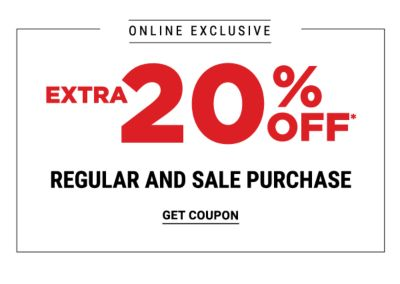 Online Exclsuive - Extra 20% off* regular and sale purchase. Get Coupon.