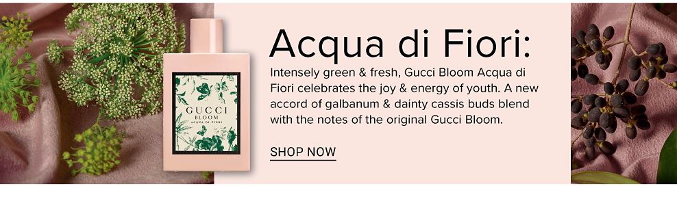 Intensely green & fresh, Gucci Bloom Acqua di Fiori celebrates the joy & energy of youth. A new accord of galbanum & dainty cassis buds blend with the notes of the original Gucci Bloom.