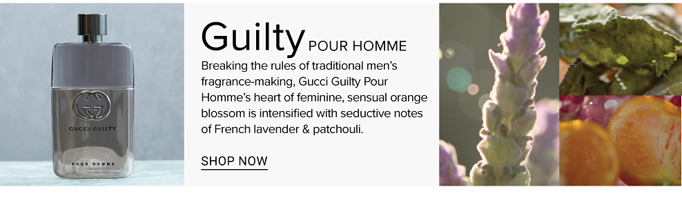 Breaking the rules of traditional men's fragrance-making, Gucci Guilty Pour Homme's heart of feminine, sensual orange blossom is intensified with seductive notes of French lavender & patchouli.