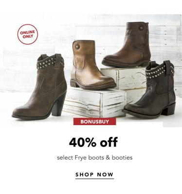 ONLINE ONLY | BONUSBUY | 40% off select Frye boots & booties | SHOP NOW