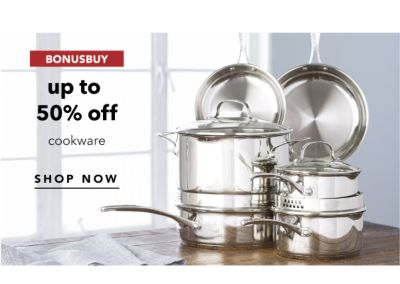 BONUSBUY | up to 50% off cookware | SHOP NOW
