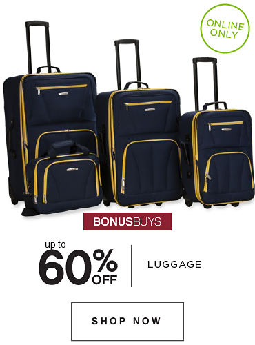 ONLINE ONLY | BONUSBUYS | up to 60% OFF LUGGAGE | SHOP NOW