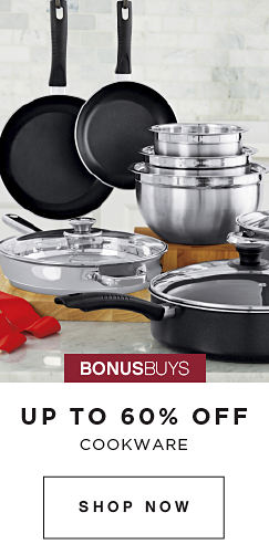 BONUSBUYS | UP TO 60% OFF COOKWARE | SHOP NOW