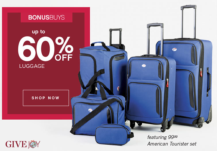 BONUSBUYS | UP TO 60% OFF LUGGAGE | SHOP NOW | featuring 99.99 American Tourister set | GIVEJOY