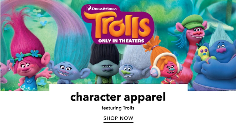 DreamWorks. Trolls. Only in Theaters. Character apparel featuring Trolls. Shop Now.