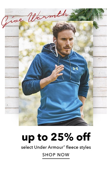 Give warmth. Up to 25% off select Under Armour registered trademark fleece styles. Shop now