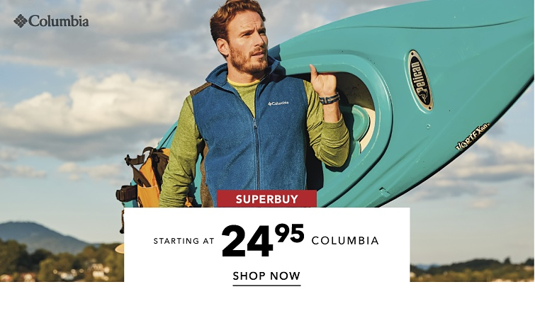 Superbuy. Columbia starting at 24.95. Shop now