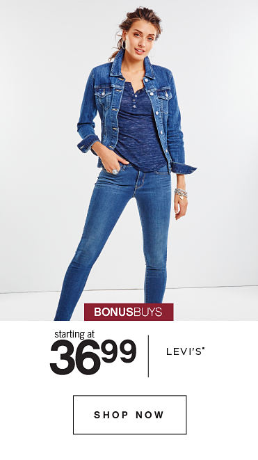 BONUSBUYS | starting at 36.99 LEVI'S® | SHOP NOW