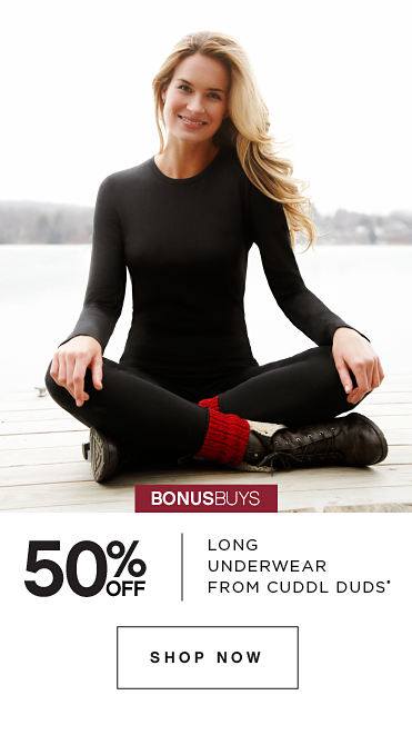 BONUSBUYS | 50% OFF LONG UNDERWEAR FROM CUDDL DUDS® | SHOP NOW