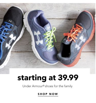 starting at 39.99 Under Armour® shoes for the family | SHOP NOW