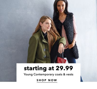 Young Contemporary Coats & Vests Starting at 29.99. Shop Now.