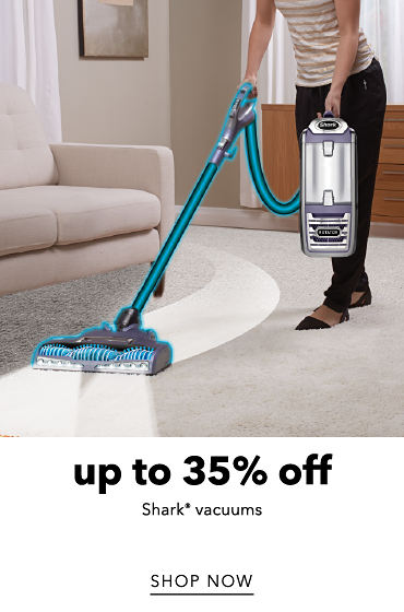 Up To 35% Off Shark* Vacuums | shop now