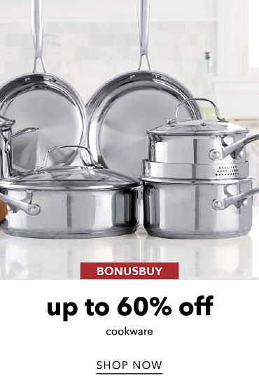 BonusBuy Up To 60% Off Cookware | shop now