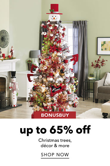 BonusBuy Up To 65% Off Christmas trees, decore & more | shop now