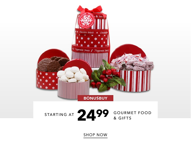 BonusBuy Starting at 24.99 Gourmet Food & Gifts | shop now