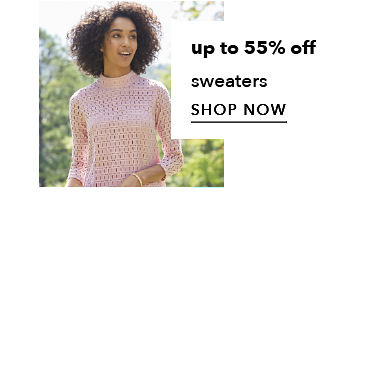 up to 55% off sweaters - SHOP NOW