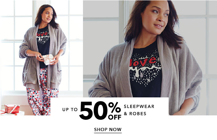 Up to 50% off Sleepwear & Robes - SHOP NOW