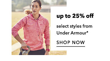Up to 25 percent off select styles from Under Armour. Shop Now.