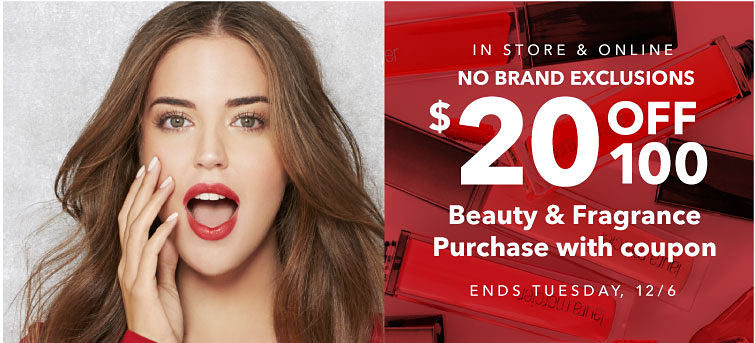 $20 Off $100 Beauty Purchase. Ends Tuesday 12/6.
