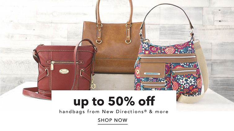 up to 50% off handbags from New Directions® & more Shop Now