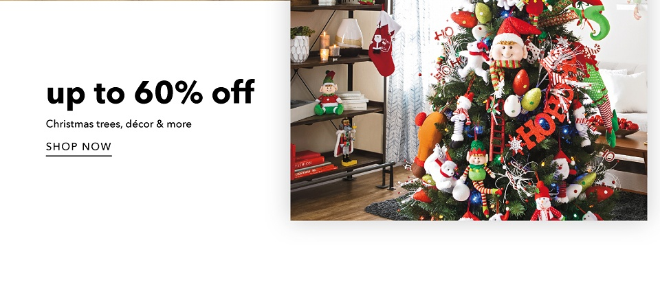 Up to 60% off Christmas Trees, Decor & More - Shop Now