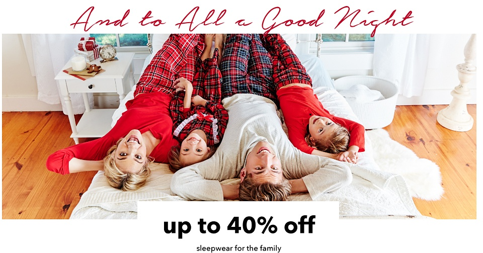 Up to 40% off Sleepwear for the Family