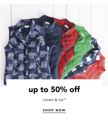 up to 50% off crown & ivy™ | SHOP NOW