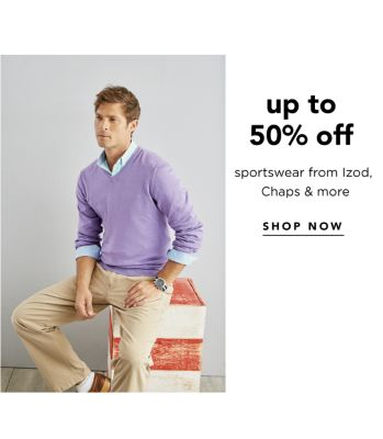 up to 50% off sportswear from Izod, Chaps & more | SHOP NOW