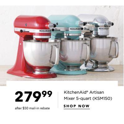 279.99 after $50 mail-in rebate | KitchenAid® Artisan Mixer 5-quart (KSM150) | SHOP NOW