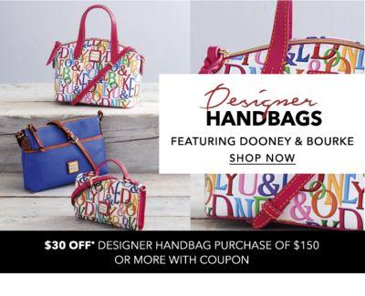 Designer HANDBAGS FEATURING DOONEY & BOURKE | SHOP NOW | $30 OFF* DESIGNER HANDBAG PURCHASE OF $150 OR MORE WITH COUPON