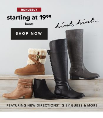 BONUSBUY | starting at 19.99 boots | SHOP NOW | FEATURING NEW DIRECTIONS®, G BY GUESS & MORE