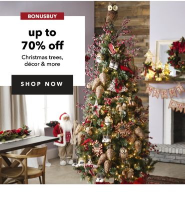 BONUSBUY | up to 70% off Christmas trees, decor & more | SHOP NOW