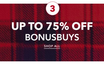 3 | up to 75% OFF BONUSBUYS | SHOP ALL