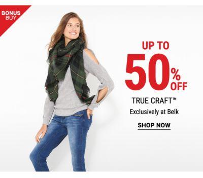 Bonus Buy! Up to 50% off True Craft - Exclusively at Belk - Shop Now