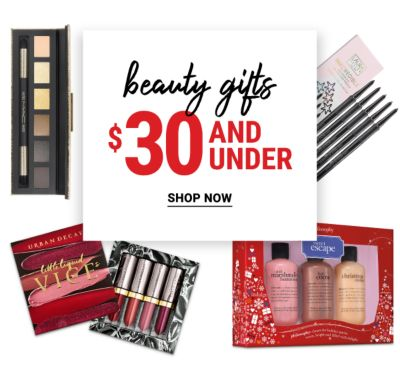 Beauty Gifts $30 and Under - Shop Now