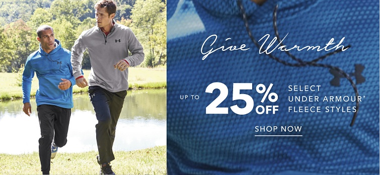 Give warmth. Up to 25% off select Under Armour registered trademark fleece styles. Shop now.